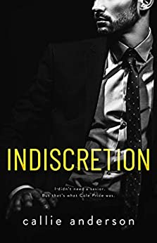 Indiscretion (Savior Series Book 1) by [Callie Anderson]