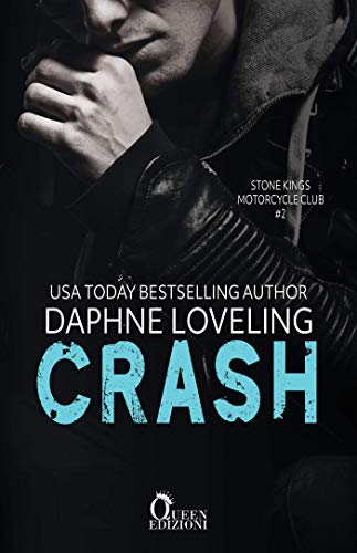 Crash (Stone Kings Motorcycle club Vol. 2) di [Daphne Loveling, Alessandra Colazilli]
