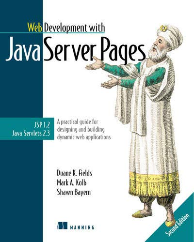 Web Development With Java Server Pages: A Practical Guide to Designing and Building Dynamic Web Services With Jsp