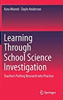 Learning Through School Science Investigation: Teachers Putting Research into Practice (Springerbriefs in Education)