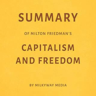 Summary of Milton Friedman's Capitalism and Freedom by Milkyway Media audiobook cover art