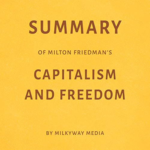 Page de couverture de Summary of Milton Friedman's Capitalism and Freedom by Milkyway Media