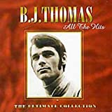 Songtexte von B.J. Thomas - All the Hits - the Ultimate Collection