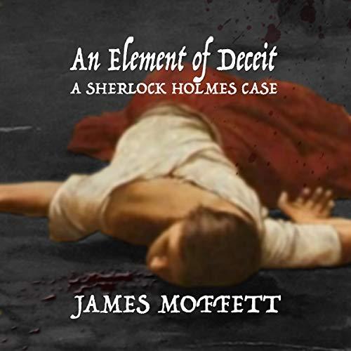 An Element of Deceit Audiobook By James Moffett cover art