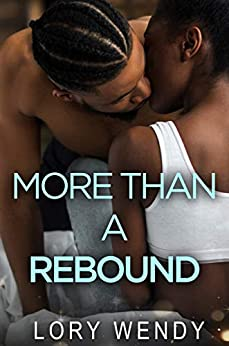 More Than a Rebound by [Lory Wendy]