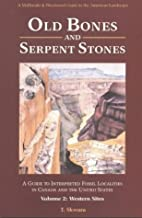 Skwara, T: Old Bones & Serpent Stones: A Guide to Interpreted Fossil Localities in Canada and the United States: Western Sites v. 2 (Michigan Classics in Japanese Studies)