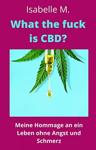 What the fuck is CBD?: Hommage an ein...