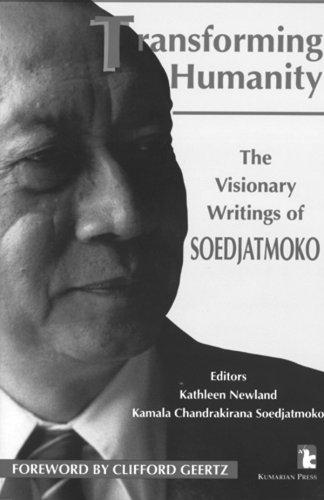 Download Transforming Humanity: The Visionary Writings of Soedjatmoko (Kumarian Press Library of Management for Development) 1565490266