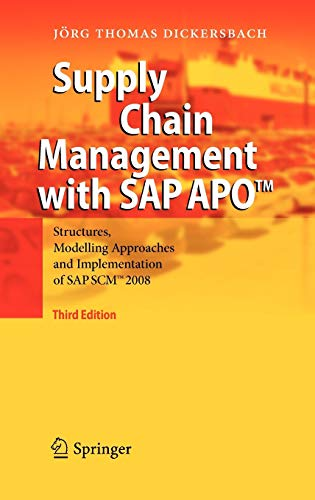 Supply Chain Management with SAP APO™: Structures, Modelling Approaches and Implementation of SAP