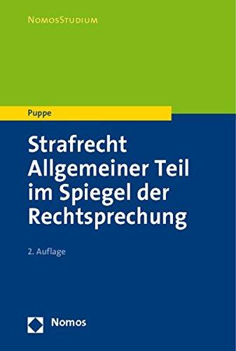 Strafrecht Allgemeiner Teil: im Spiegel der Rechtsprechung