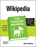 Wikipedia: The Missing Manual (English Edition)