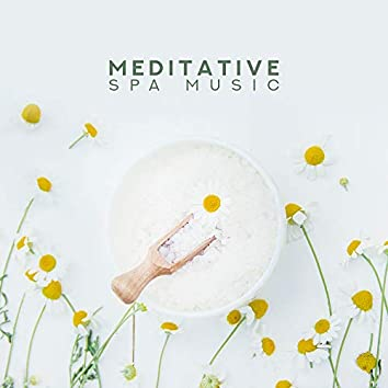 Meditative Spa Music - Quiet and Gentle Melodies to Calm Down, Spa, Massage and Relaxing Treatments