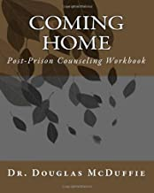 Coming Home: Post-Prison Counseling Workbook