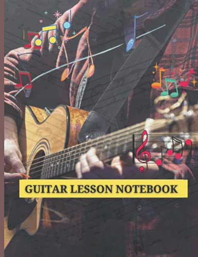 GUITAR LESSON NOTEBOOK: Tablature Sheet Music Staff Manuscript Composition Paper For All-Music Composition And Songwriting notebook-6 String Guitar Chord Staff Paper -150 pages