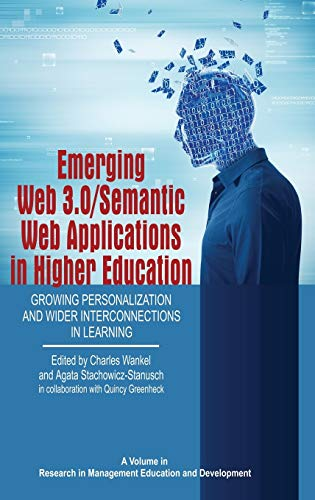 Emerging Web 3.0/ Semantic Web Applications in Higher Education: Growing Personalization and Wider Interconnections in Learning (Research in Management Education and Development)