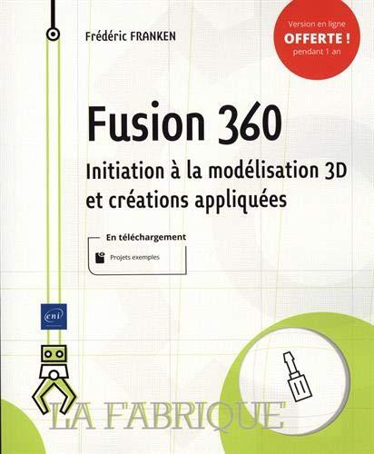 Fusion 360 - Initiation à la modélisation 3D et créations appliquées