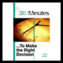 30 Minutes to Make the Right Decision (Executive Summary)