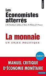 La Monnaie - Un enjeu politique - Les economistes atte