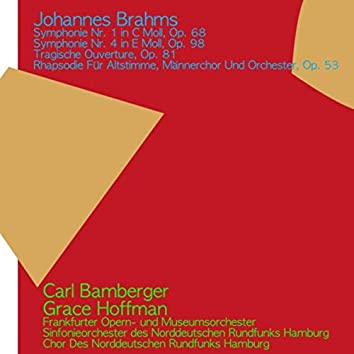 Johannes Brahms: Symphonie No. 1 in C Moll, Op. 68, Symphonie No. 4 in E Moll, Op. 98, Tragische Ouverture, Op. 81, Rhapsodie für Altstimme, Männerchor und Orchester, Op. 53