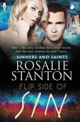 [Sinners and Saints : Flip Side of Sin] (By (author)  Rosalie Stanton) [published: January, 2015]