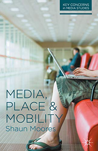 Media, Place and Mobility (Key Concerns in Media Studies) (English Edition)