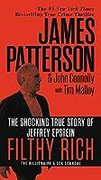 Filthy Rich: The Shocking True Story of Jeffrey Epstein – The Billionaire's Sex Scandal (James Patterson True Crime (2))