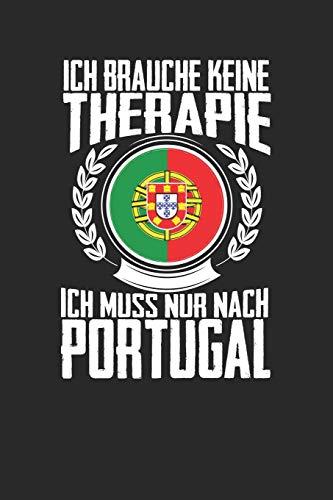 Ich brauche keine Therapie ich muss nur nach Portugal: Notizbuch A5 liniert 120 Seiten, Notizheft / Tagebuch / Reise Journal, perfektes Geschenk für den Urlaub in Portugal