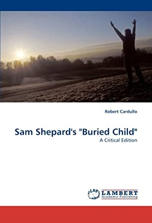 Sam Shepards Buried Child: A Critical Edition