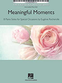 Meaningful Moments: The Eugenie Rocherolle Series Intermediate Piano Solos