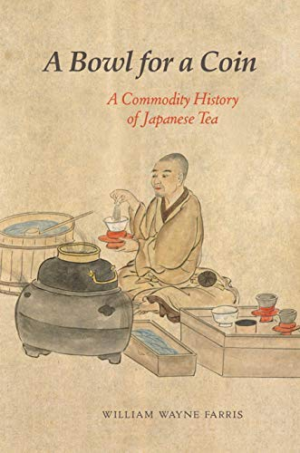 Image OfA Bowl For A Coin: A Commodity History Of Japanese Tea (English Edition)