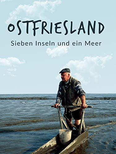 Ostfriesland - Sieben Inseln und ein Meer