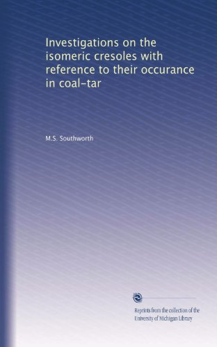 Investigations on the isomeric cresoles with reference to their occurance in coal-tar