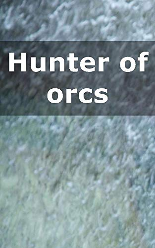 Hunter of orcs (Galician Edition)