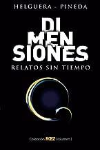 Dimensiones Relatos Sin Tiempo (Spanish Edition)