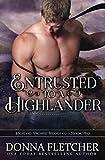 Entrusted To A Highlander (Highland Promise Trilogy)