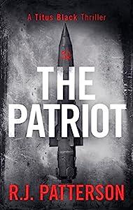 The Patriot (Titus Black Thriller series Book 9)
