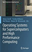 Operating Systems for Supercomputers and High Performance Computing (High-Performance Computing Series, 1)