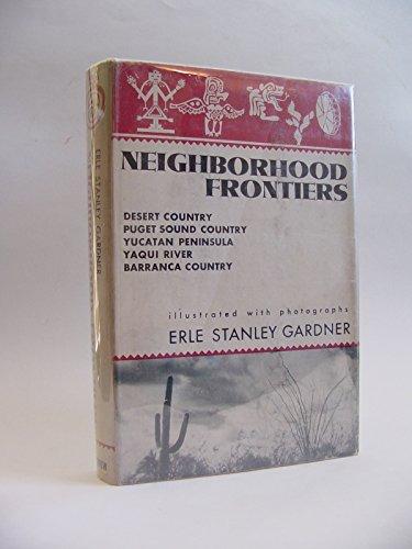 Neighborhood frontiers: desert country, Puget Sound country, Yucatan Peninsula, Yaqui River, barranca country