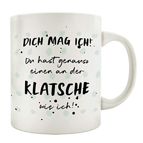 Interluxe Tasse Kaffeetasse mit Spruch Dich MAG ICH DU HAST GENAUSO EINEN AN DER KLATSCHE Freund Freundin