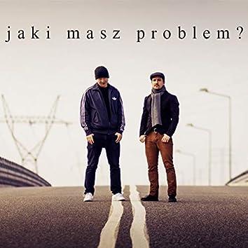 Jaki masz problem?