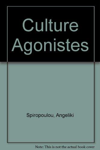 Culture Agonistes: Debating Culture, Rereading Texts