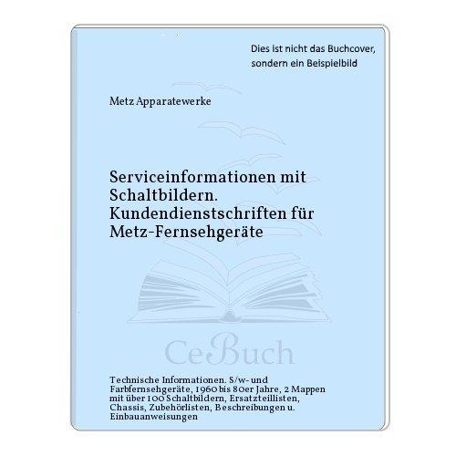 Serviceinformationen mit Schaltbildern. Kundendienstschriften für Metz-Fernsehgeräte
