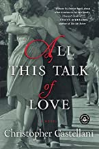 [All This Talk of Love: A Novel] [Castellani, Christopher] [February, 13]