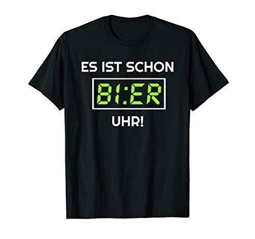 Es Ist Schon Bier Uhr! Bier Alkohol Saufen Geschenk Männer T-Shirt