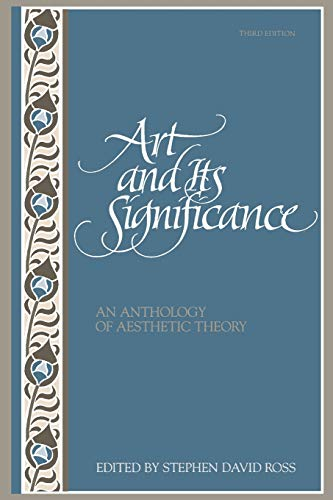 Art and Its Significance: An Anthology of Aesthetic Theory, Third Edition
