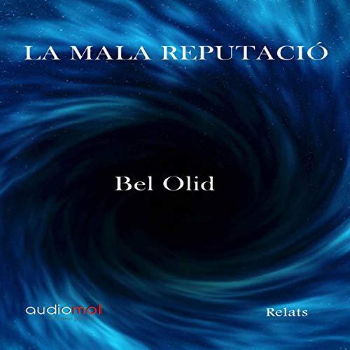 Couverture de La mala reputació [Bad Reputation] (Audiolibro en Catalán)