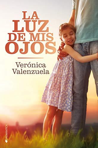 La luz de mis ojos eBook: Valenzuela, Verónica: Amazon.es: Tienda ...