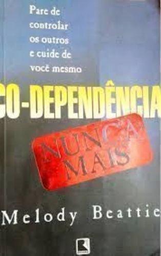 Co-Dependencia Nunca Mais