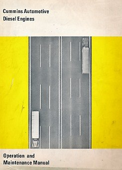 Cummins Automotive Diesel Engines. Operation and Maintenance Manual....