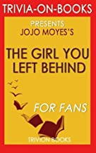 The Girl You Left Behind: A Novel by Jojo Moyes (Trivia-on-Books) by Trivion Books (2015-08-17)